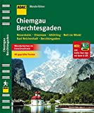 ADAC Wanderführer Chiemgau Berchtesgaden inklusive Gratis Tour App: Rosenheim Chiemsee Altötting Reit im Winkl Bad Reichenhall Berchtesgaden