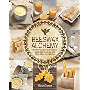 Beeswax Alchemy: How to Make Your Own Soap Candles Balms Creams and Salves from the Hive Flexibound – April 1 2015
