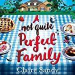 A Not Quite Perfect Family | Claire Sandy