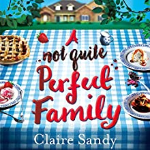 A Not Quite Perfect Family | Livre audio Auteur(s) : Claire Sandy Narrateur(s) : Bea Holland