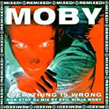 Moby Everything Is Wrong : DJ Mix Album