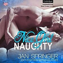 Nice Girl Naughty | Livre audio Auteur(s) : Jan Springer Narrateur(s) : Teri Clark Linden