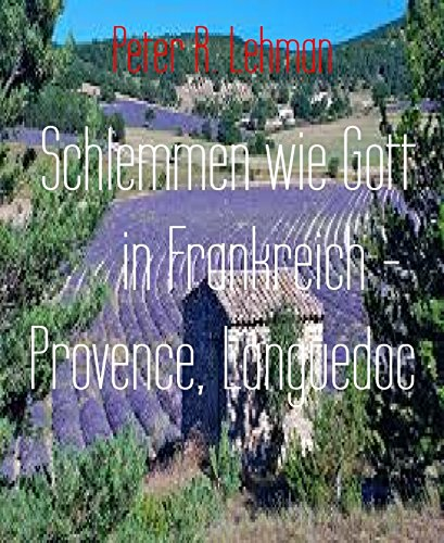 schlemmen-wie-gott-in-frankreich-provence-languedoc-kulinarischer-reisefuhrer-frankreich