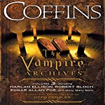 Coffins: The Vampire Archives, Volume 3 | Otto Penzler (editor),Harlan Ellison,Robert Bloch,Edgar Allan Poe,F. Paul Wilson