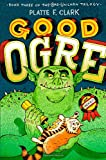 Good Ogre (The Bad Unicorn Trilogy)