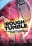 img - for The Rough & Tumble: Five Comic Tales of Blood, Sweat and Heartbreak book / textbook / text book