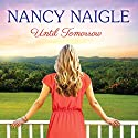 Until Tomorrow Audiobook by Nancy Naigle Narrated by Shannon McManus