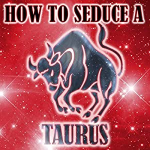 How to Seduce a Taurus Audiobook