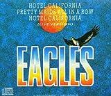 Eagles Hotel California/Pretty Maids