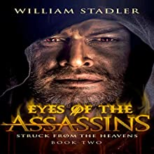 Eyes of the Assassins: Struck from the Heavens, Book 2 Audiobook by William Stadler Narrated by Tye Morris