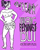 img - for The Big Feminist But: Comics about Women, Men and the IFs, ANDs & BUTs of Feminism book / textbook / text book
