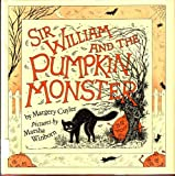 Sir William and the pumpkin monster (0030640326) by Cuyler, Margery
