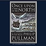 Once Upon a Time in the North | Philip Pullman