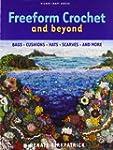 Freeform Crochet and Beyond (Milner C...