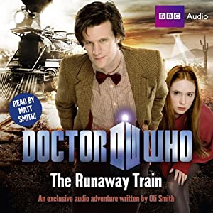 Doctor Who: The Runaway Train | [Oli Smith]