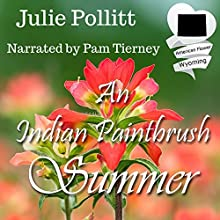 An Indian Paintbrush Summer: An American State Flower Novella Audiobook by Julie Pollitt Narrated by Pam Tierney