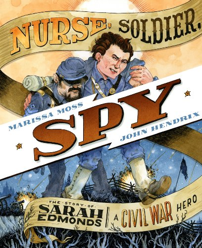book cover of Nurse, Soldier, Spy by Marissa Moss