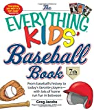 The Everything KIDS Baseball Book: From baseball s history to today s favorite players - with lots of home run fun in between
