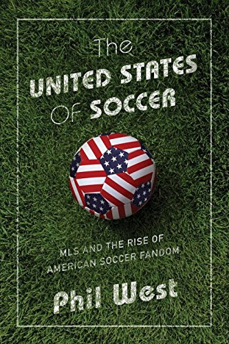 the-united-states-of-soccer-mls-and-the-rise-of-american-soccer-fandom