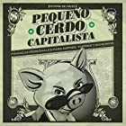 Pequeño cerdo capitalista: Finanzas personales para hippies, yuppies y bohemios [Small Capitalist Pig: Personal Finance for Hippies, Yuppies and Bohemians] Audiobook by Sofía Macías Narrated by Sofía Macías, Yeri Inzunza