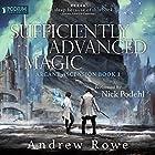 Sufficiently Advanced Magic: Arcane Ascension, Book 1 Hörbuch von Andrew Rowe Gesprochen von: Nick Podehl