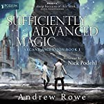 Sufficiently Advanced Magic: Arcane Ascension, Book 1 | Andrew Rowe