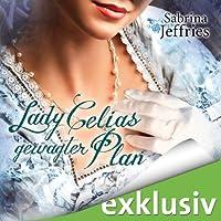 Lady Celias gewagter Plan (The Hellions of Halstead Hall 5) Hörbuch von Sabrina Jeffries Gesprochen von: Cathlen Gawlich