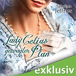 Lady Celias gewagter Plan (The Hellions of Halstead Hall 5) Hörbuch