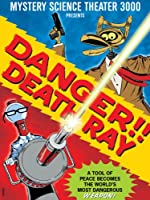 Mystery Science Theater 3000: Danger! Death Ray