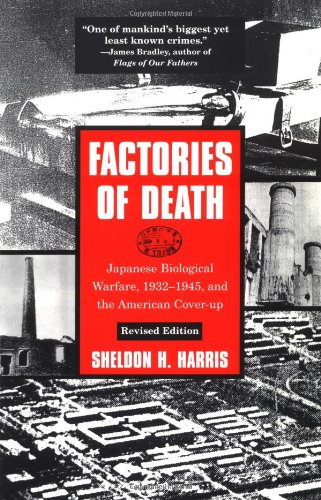 Factories of Death: Japanese Biological Warfare, 1932-45...