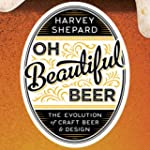 Oh Beautiful Beer: The Evolution of C...