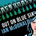 Out on Blue Six (       UNABRIDGED) by Ian McDonald Narrated by Jeff Harding