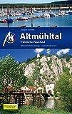 Altmühltal und Fränkisches Seenland: Reiseführer mit vielen praktischen Tipps.