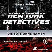 Die Tote ohne Namen (New York Detectives 9) | Henry Rohmer