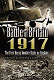 img - for Battle of Britain 1917: The First Heavy Bomber Raids on England book / textbook / text book
