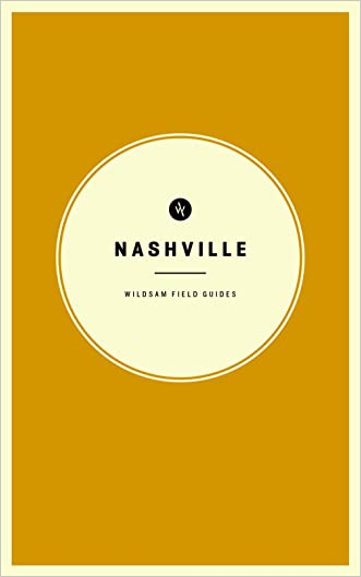 Wildsam Field Guides: Nashville (American City Guide Series)