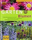 Gartenblumen (Die großen GU Pflanzen-Ratgeber)