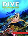 Dive: The Ultimate Guide to the World...