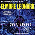 Split Images (       UNABRIDGED) by Elmore Leonard Narrated by George Guidall