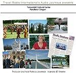 Audio Journeys: Tamastslikt Cultural Center Pendleton Oregon: Eastern Oregon Native American Life...Past...Present...Future | Patricia L. Lawrence