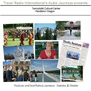 Audio Journeys: Tamastslikt Cultural Center Pendleton Oregon Radio/TV Program