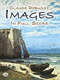 Images in Full Score (Dover Music Scores) (0486452700) by Debussy, Claude