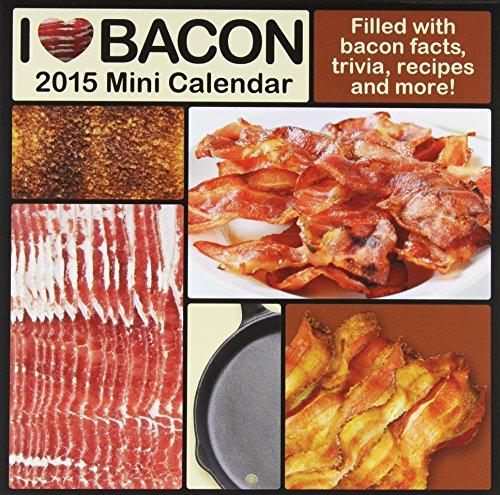 I Love Bacon 2015 Calendar