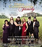 The Duck Commander Family: How Faith, Family, and Ducks Built a Dynasty by Robertson, Willie, Robertson, Korie (3/12/2013)