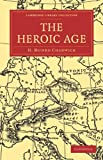 img - for The Heroic Age (Cambridge Library Collection - Classics) book / textbook / text book