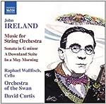 John Ireland: Music for String Orchestra