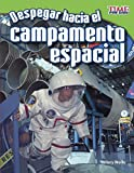 img - for Despegar Hacia El Campamento Espacial (Blast Off! To Space Camp) (Turtleback School & Library Binding Edition) (Time for Kids Nonfiction Readers: Level 3.6) (Spanish Edition) book / textbook / text book
