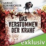 Das Verstummen der Krähe (Kristina Mahlo 1) | Sabine Kornbichler