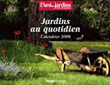 Jardins au quotidien : Calendrier 2008