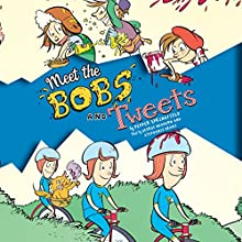 Meet the Bobs and Tweets: Bobs and Tweets, Book 1 Audiobook by Pepper Springfield Narrated by George Newbern, Stephanie Drake